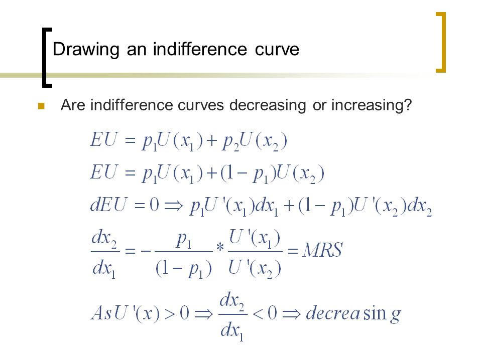 Drawing an indifference curve Are indifference curves decreasing or increasing?