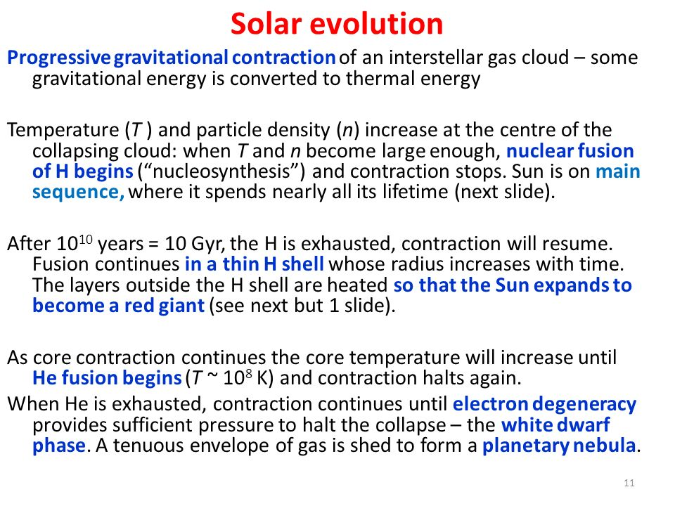 Solar evolution Progressive gravitational contraction of an interstellar gas cloud – some gravitational energy is converted to thermal energy Temperat