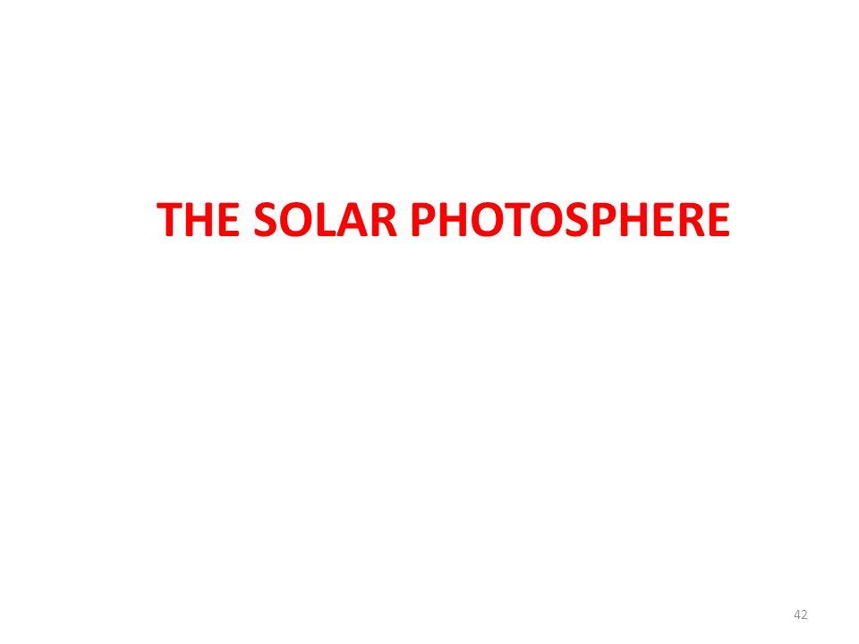 THE SOLAR PHOTOSPHERE 42