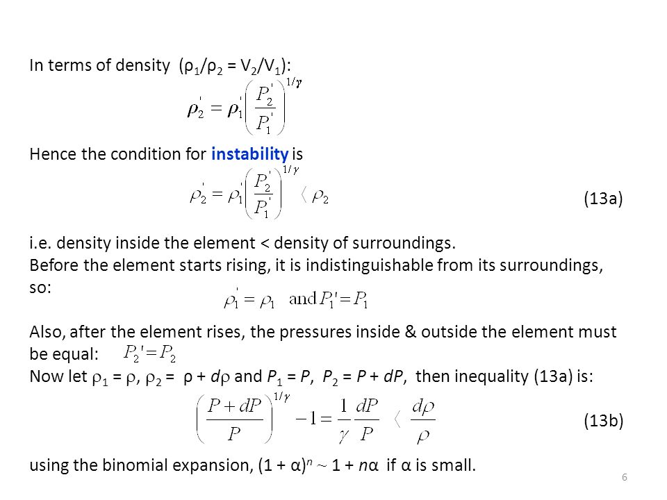 In terms of density (ρ 1 /ρ 2 = V 2 /V 1 ): Hence the condition for instability is (13a) i.e. density inside the element < density of surroundings. Be