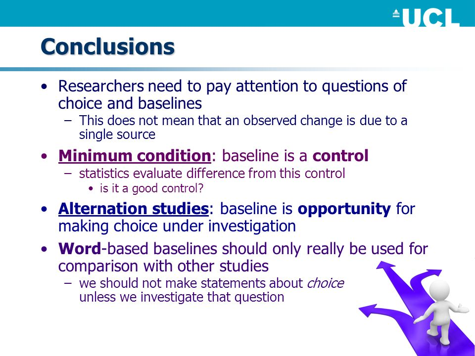 Conclusions Researchers need to pay attention to questions of choice and baselines –This does not mean that an observed change is due to a single sour