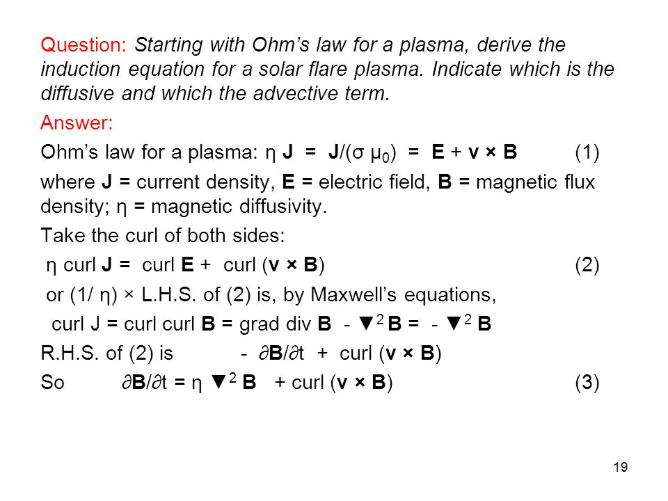 Question: Starting with Ohms law for a plasma, derive the induction equation for a solar flare plasma.