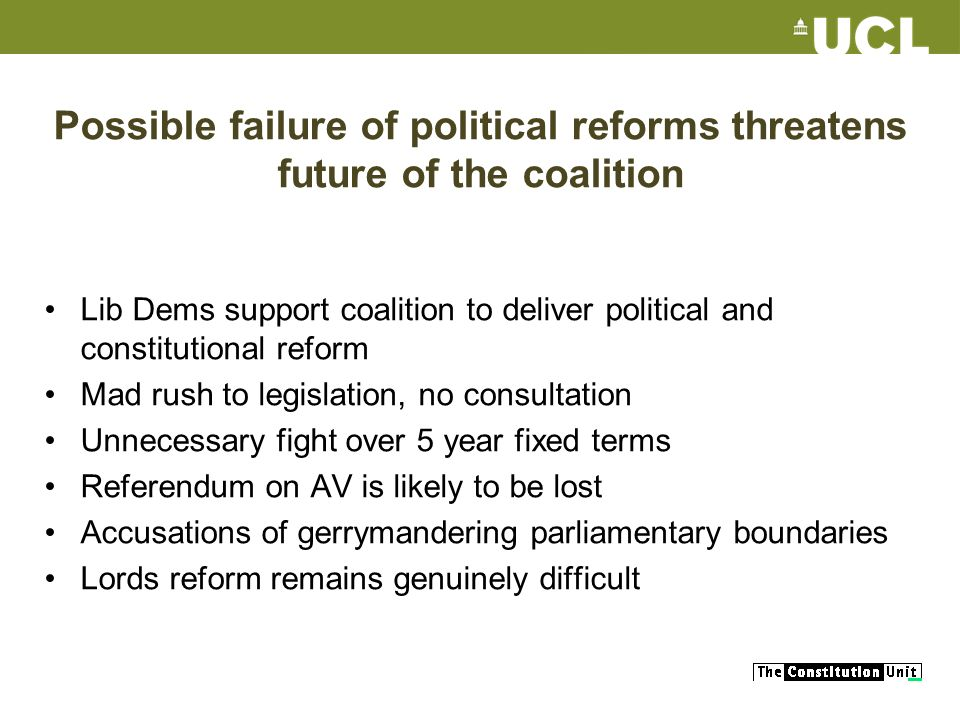 Possible failure of political reforms threatens future of the coalition Lib Dems support coalition to deliver political and constitutional reform Mad