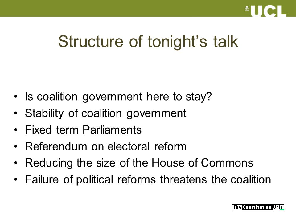 Structure of tonights talk Is coalition government here to stay.