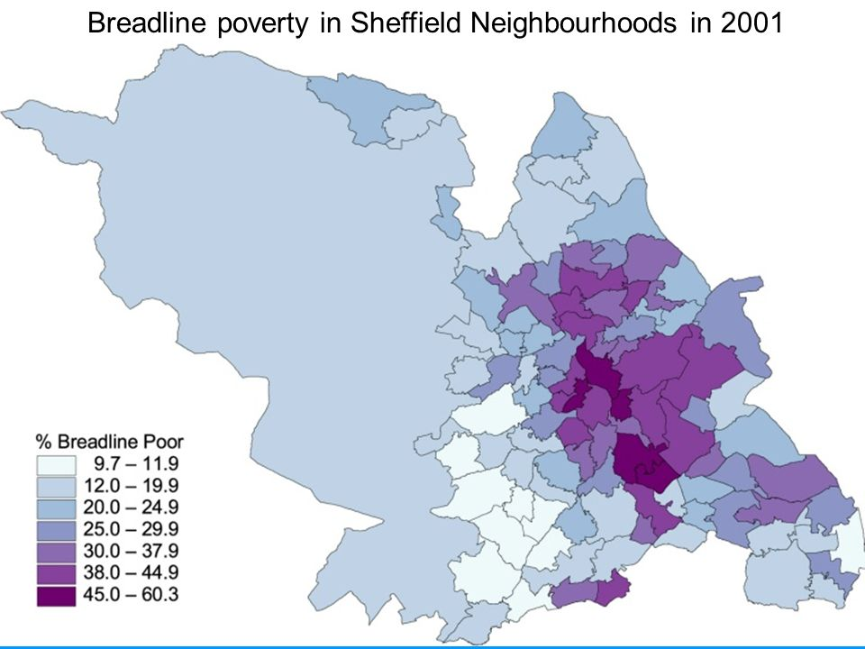Poverty and Wealth Breadline poverty in Sheffield Neighbourhoods in 2001