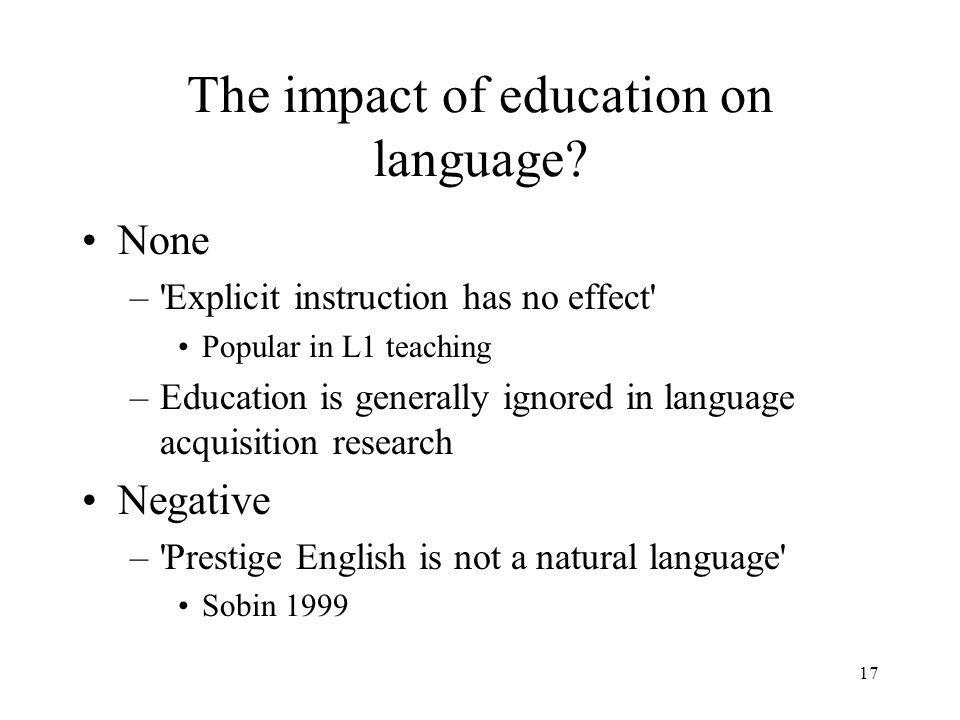 17 The impact of education on language.