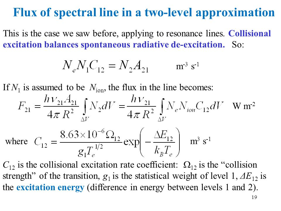 Flux of spectral line in a two-level approximation This is the case we saw before, applying to resonance lines. Collisional excitation balances sponta
