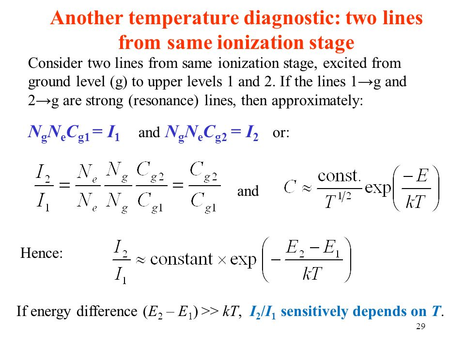 Another temperature diagnostic: two lines from same ionization stage Consider two lines from same ionization stage, excited from ground level (g) to u