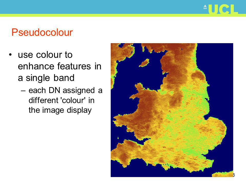 13 Pseudocolour use colour to enhance features in a single band –each DN assigned a different colour in the image display