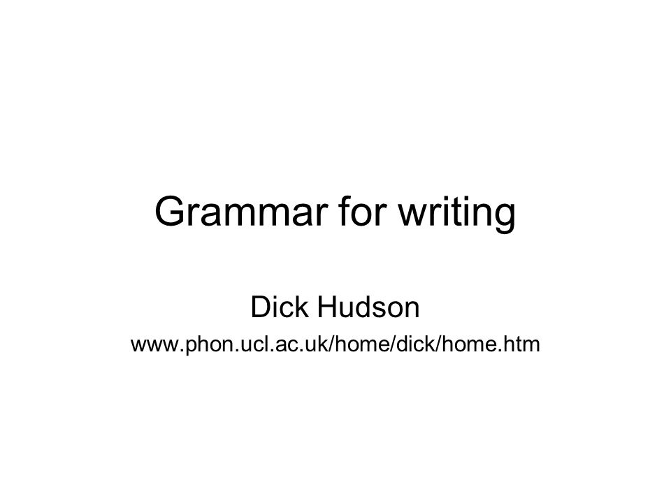 Grammar for writing Dick Hudson