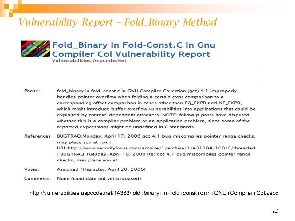 12 Vulnerability Report – Fold_Binary Method http://vulnerabilities.aspcode.net/14389/fold+binary+in+fold+const+c+in+GNU+Compiler+Col.aspx