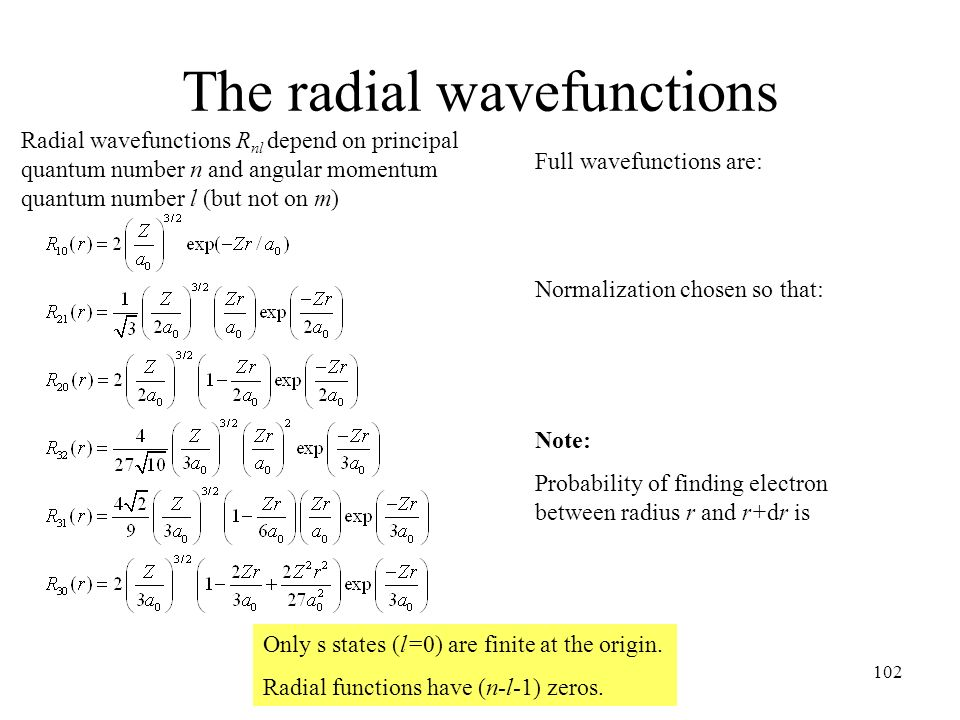 2222 Quantum Physics 2007-8102 The radial wavefunctions Radial wavefunctions R nl depend on principal quantum number n and angular momentum quantum nu
