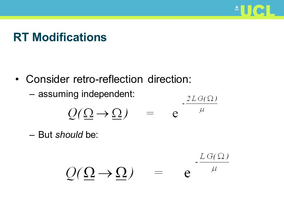 RT Modifications Consider retro-reflection direction: –assuming independent: –But should be: