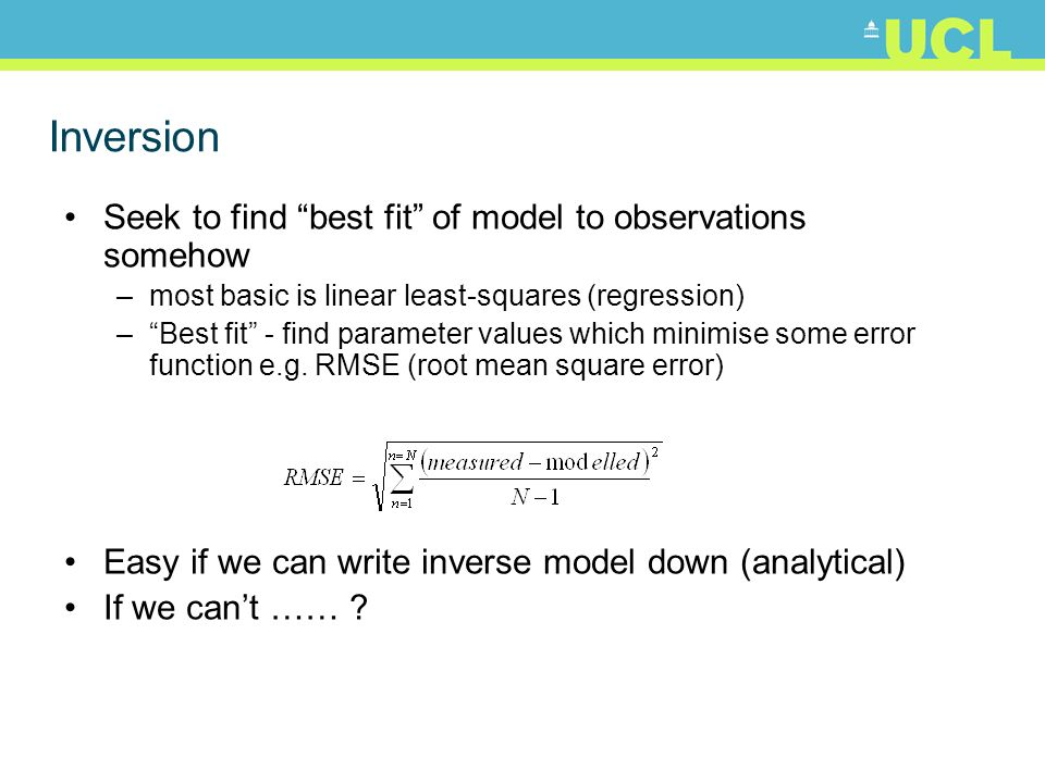 Inversion Seek to find best fit of model to observations somehow –most basic is linear least-squares (regression) –Best fit - find parameter values wh