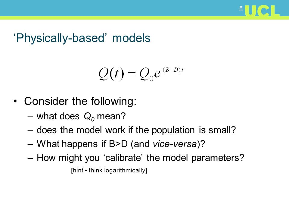 Physically-based models Consider the following: –what does Q 0 mean.