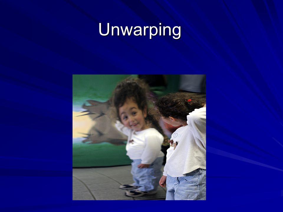 Unwarping