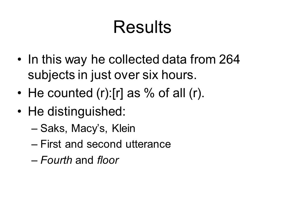 Results In this way he collected data from 264 subjects in just over six hours.