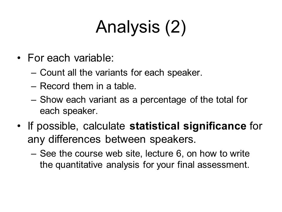 Analysis (2) For each variable: –Count all the variants for each speaker.
