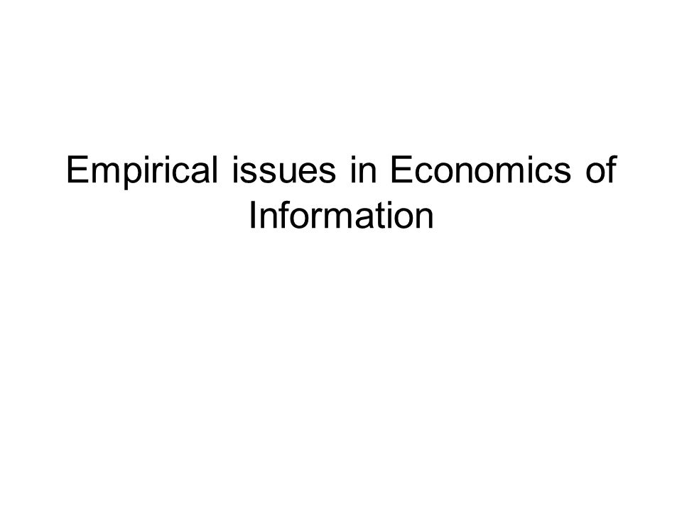 Empirical issues in Economics of Information