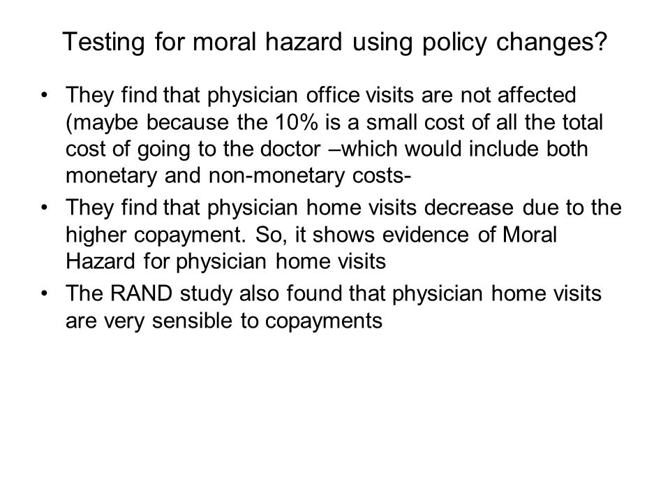 Testing for moral hazard using policy changes.