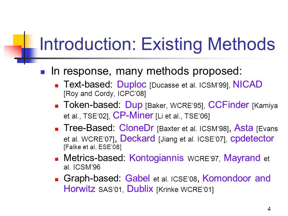 45 Subject Systems LanguageCode BaseLOC#Methods C GZip-1.2.48K117 Apache-httpd-2.2.8275K4301 Weltab11K123 Java Netbeans-Javadoc114K972 Eclipse-jdtcore148K7383 JHotdraw 5.4b40K2399