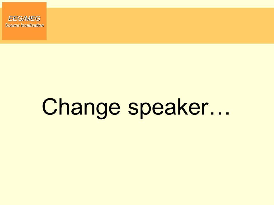 EEG/MEG Source localisation Change speaker…