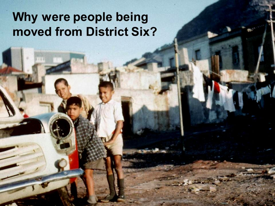Why were people being moved from District Six