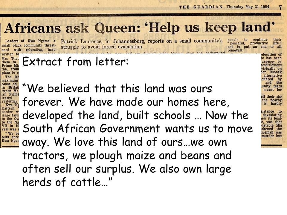 Extract from letter: We believed that this land was ours forever. We have made our homes here, developed the land, built schools … Now the South Afric