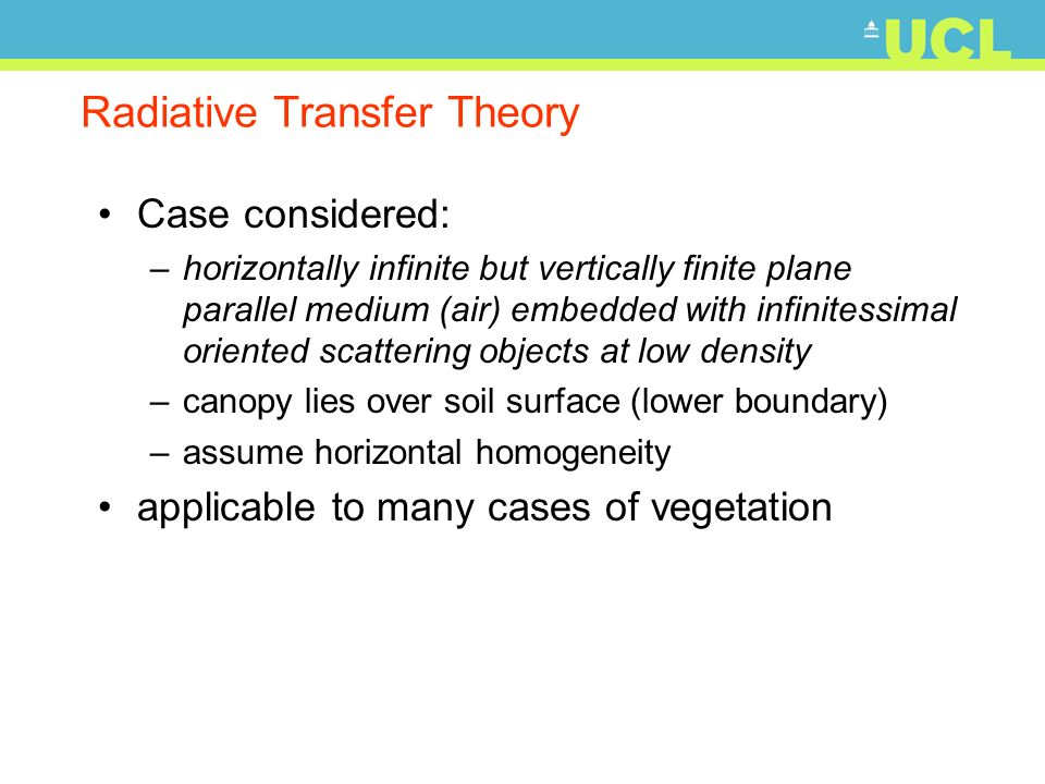 Radiative Transfer Theory Case considered: –horizontally infinite but vertically finite plane parallel medium (air) embedded with infinitessimal orien