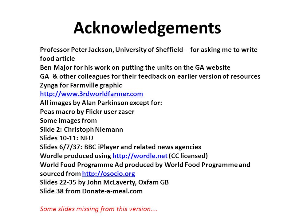 Acknowledgements Professor Peter Jackson, University of Sheffield - for asking me to write food article Ben Major for his work on putting the units on