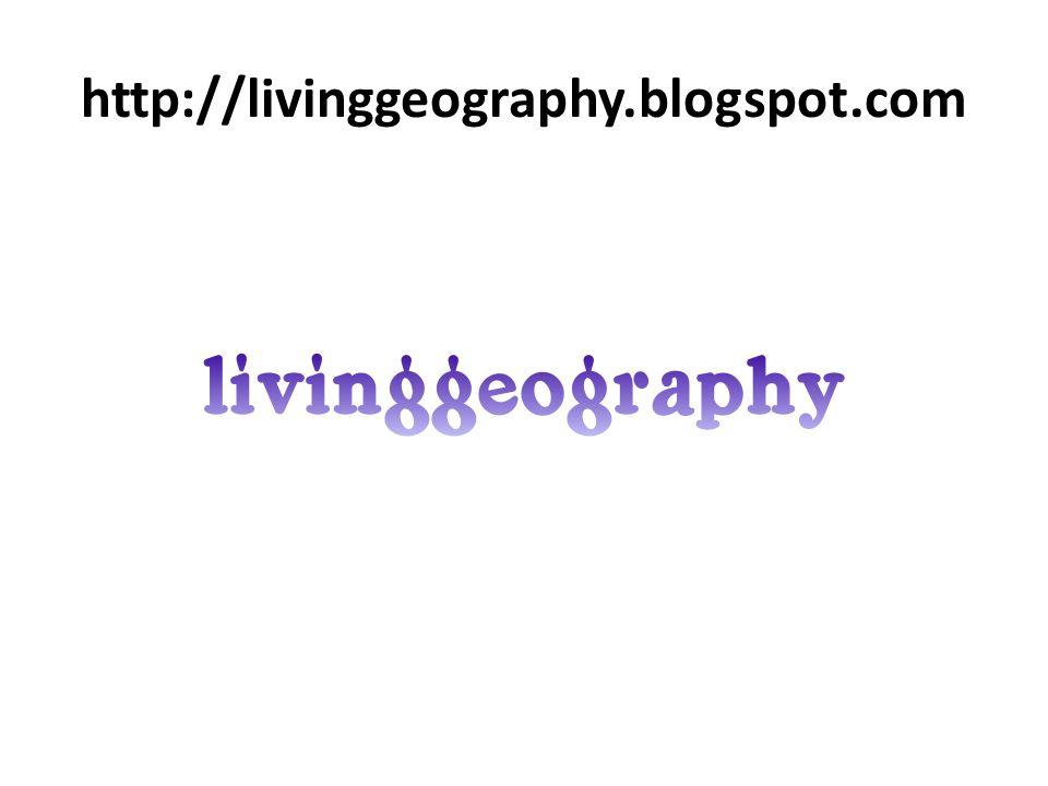 http://livinggeography.blogspot.com