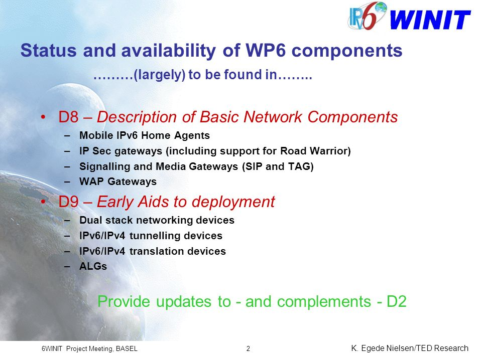 6WINIT Project Meeting, BASEL K. Egede Nielsen/TED Research 13