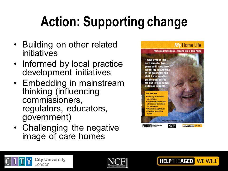 Action: Supporting change Building on other related initiatives Informed by local practice development initiatives Embedding in mainstream thinking (i