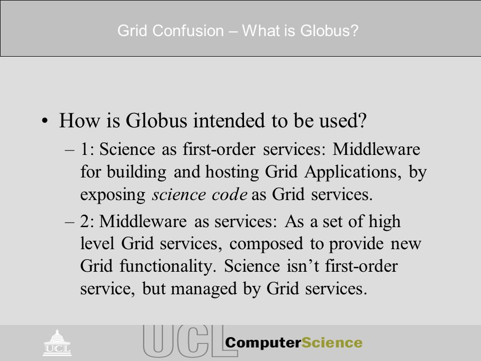 Grid Confusion – What is Globus. How is Globus intended to be used.