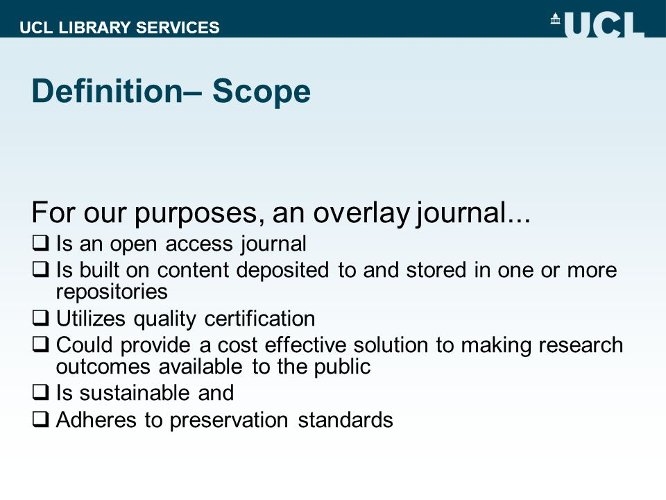 UCL LIBRARY SERVICES Definition– Scope For our purposes, an overlay journal...