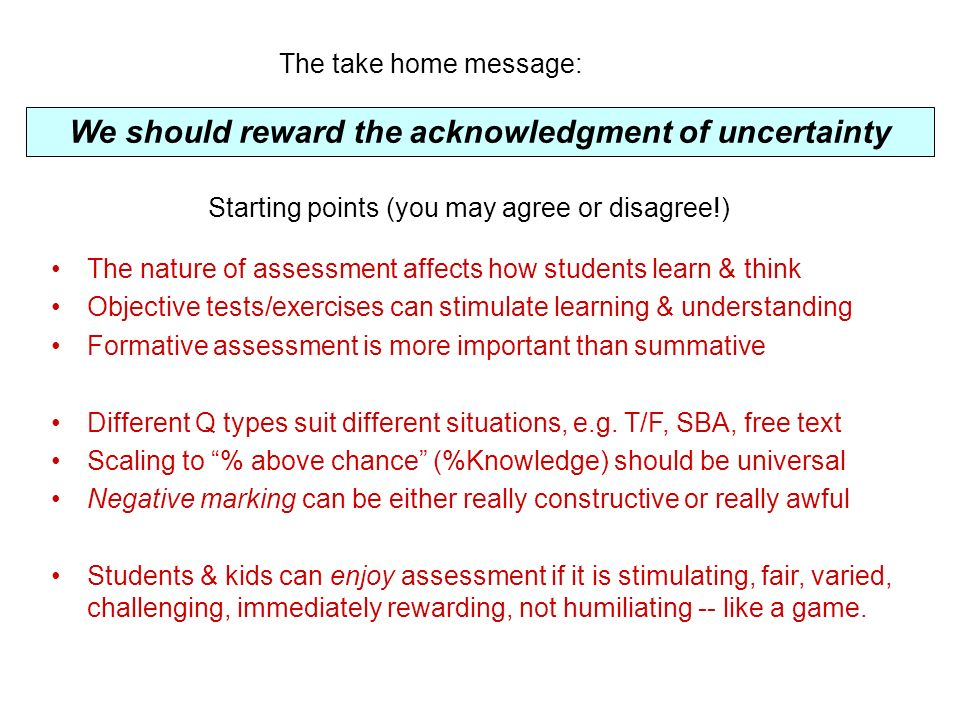 1.How Certainty-Based Marking works 2.How it relates to probability & knowledge 3.How students react & use it 4.CBM as summative assessment 5.Why isnt it used more?