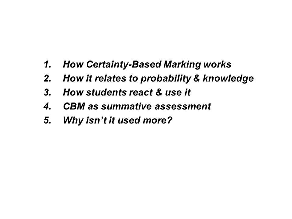 CBM increases the reliability of exam data Reliability indicates to what extent a score measures something about the student s ability, as opposed to luck or chance.