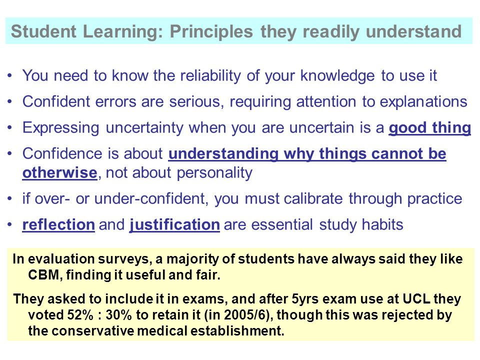 You need to know the reliability of your knowledge to use it Confident errors are serious, requiring attention to explanations Expressing uncertainty