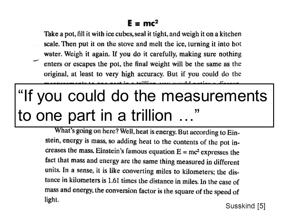 If you could do the measurements to one part in a trillion … Susskind [5]