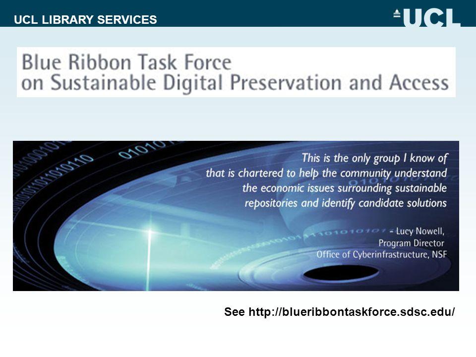 UCL LIBRARY SERVICES See http://blueribbontaskforce.sdsc.edu/