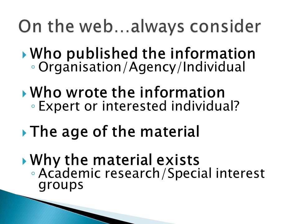 Who published the information Organisation/Agency/Individual Who wrote the information Expert or interested individual.