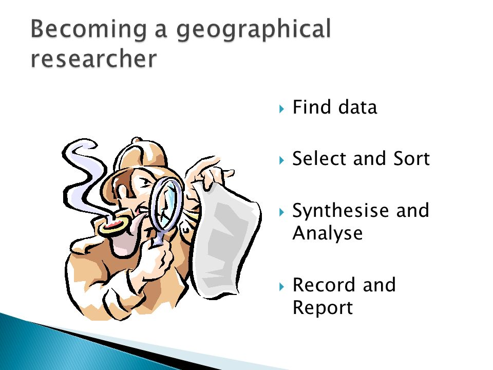 Find data Select and Sort Synthesise and Analyse Record and Report