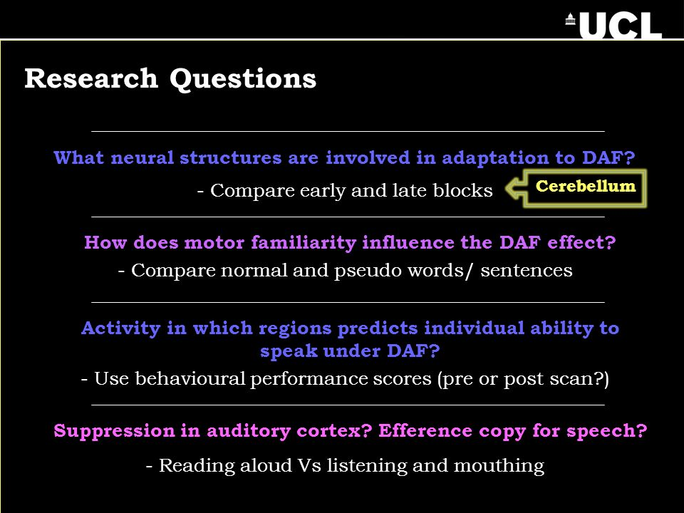 Research Questions What neural structures are involved in adaptation to DAF.