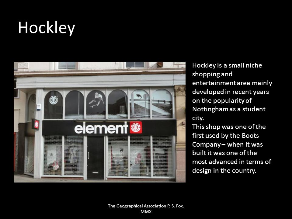 Hockley Hockley is a small niche shopping and entertainment area mainly developed in recent years on the popularity of Nottingham as a student city. T