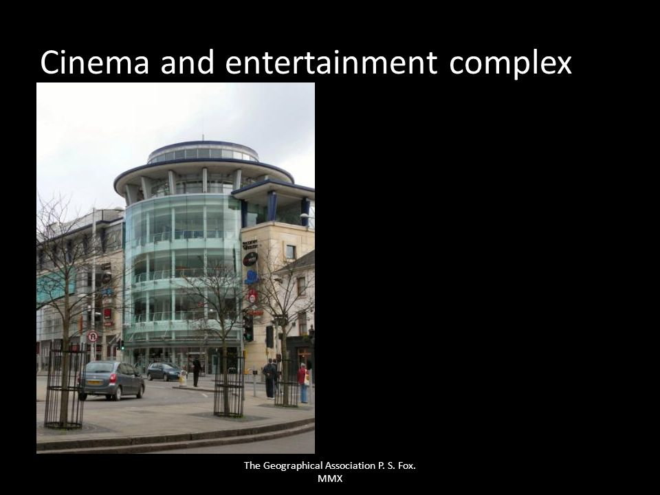 Cinema and entertainment complex The Geographical Association P. S. Fox. MMX