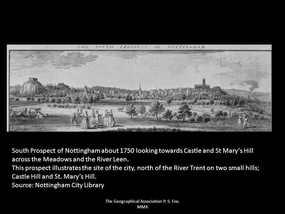 South Prospect of Nottingham about 1750 looking towards Castle and St Marys Hill across the Meadows and the River Leen. This prospect illustrates the