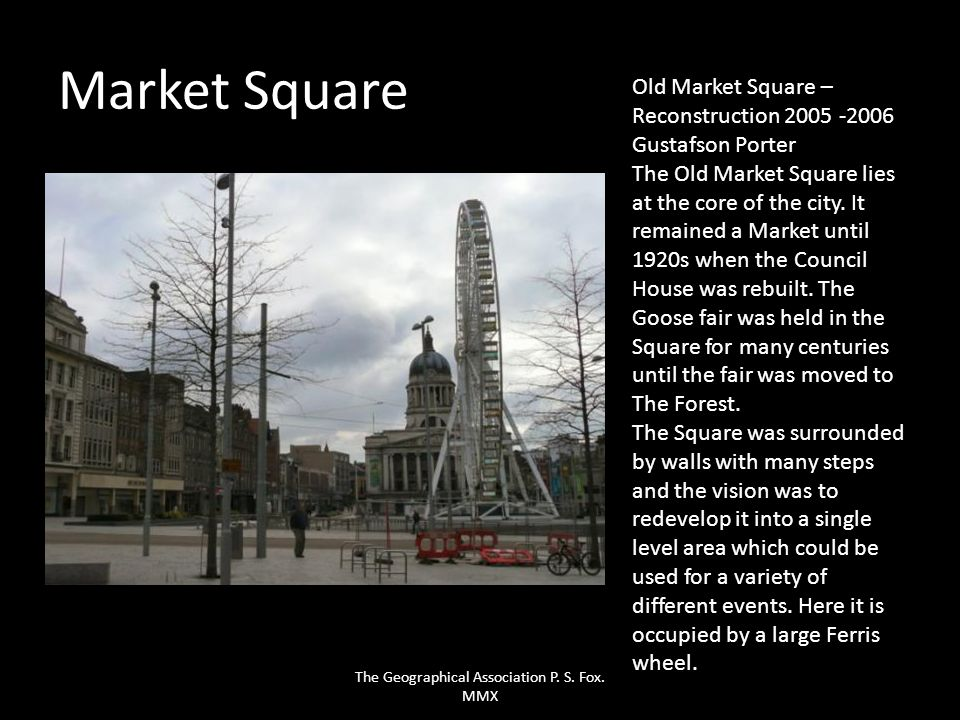 Market Square Old Market Square – Reconstruction 2005 -2006 Gustafson Porter The Old Market Square lies at the core of the city. It remained a Market