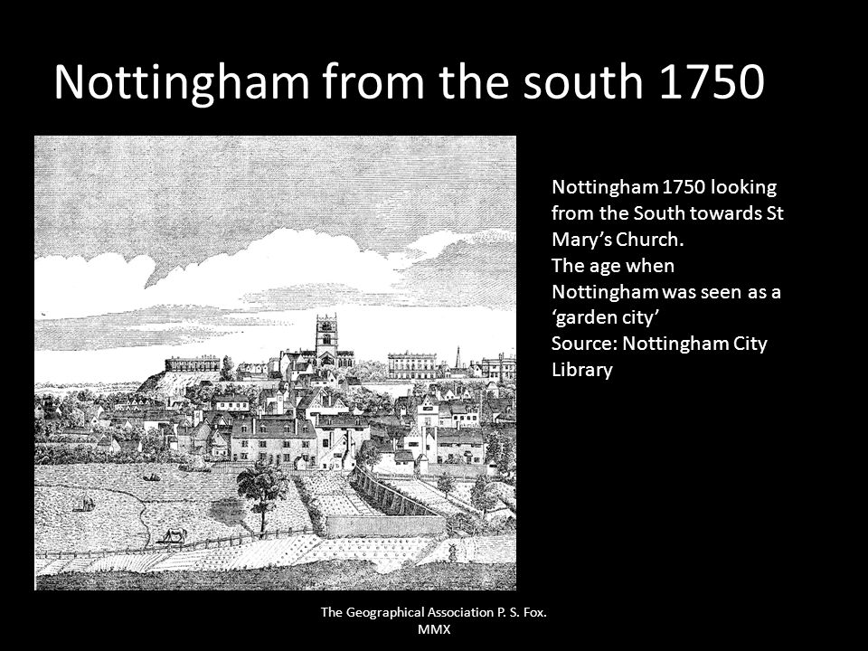 Nottingham 1750 looking from the South towards St Marys Church. The age when Nottingham was seen as a garden city Source: Nottingham City Library Nott