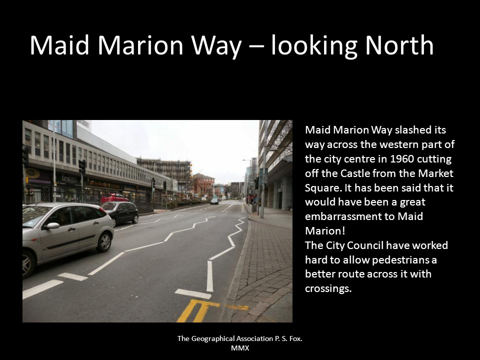 Maid Marion Way – looking North Maid Marion Way slashed its way across the western part of the city centre in 1960 cutting off the Castle from the Mar
