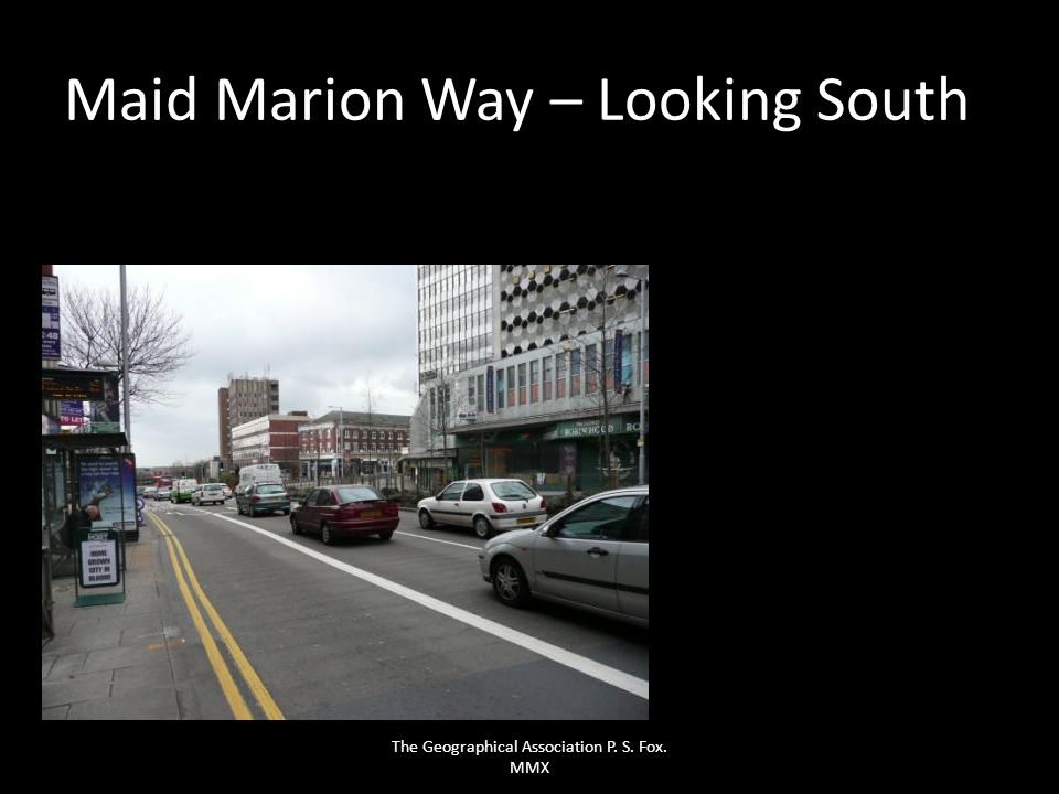 Maid Marion Way – Looking South The Geographical Association P. S. Fox. MMX